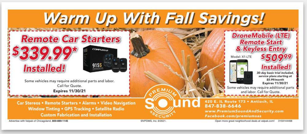 A coupon: Warm Up With Fall Savings! Remote Car Starters $339.99 installed! Some vehicles may require additional parts and labor. Call for quote. Expires 11/30/21. DroneMobile (LTE) Remote Start & Keyless Entry $509.99 Installed! 30-day basic trial included, service plans starting at $5.99/month. Expires 11/30/21. Some vehicles may require additional parts and labor. Call for quote.